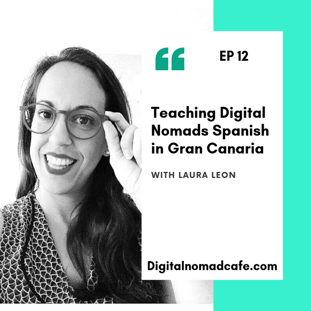 Digital Nomad Podcast with Laura Leon