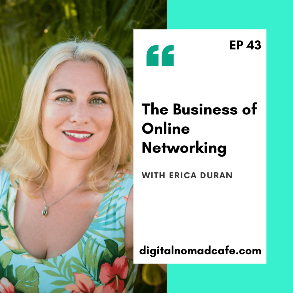 Digital Nomad Cafe Podcast with Erica Duran