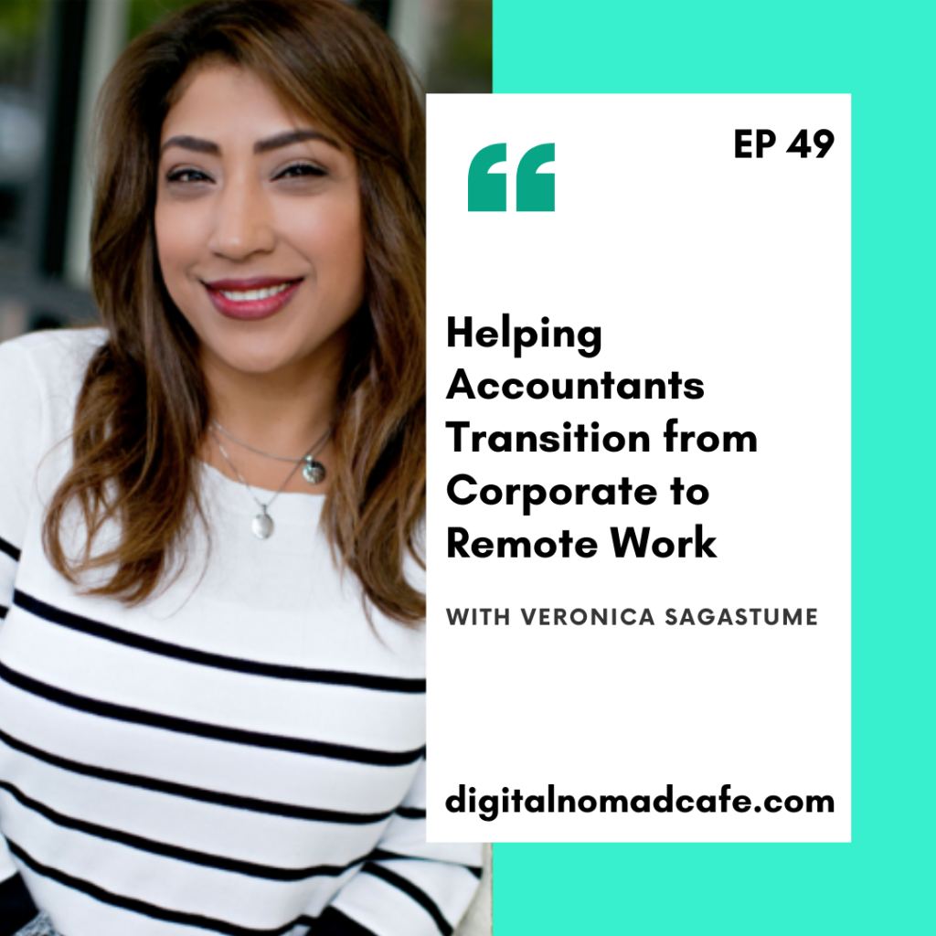 Helping Accountants Transition from Corporate to Remote Work with Veronica Sagastume