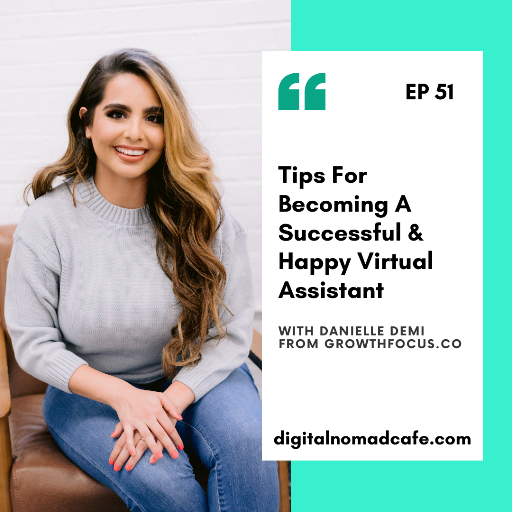 Tips For Becoming A Successful & Happy Virtual Assistant with Danielle Demi from GrowthFocus.co
