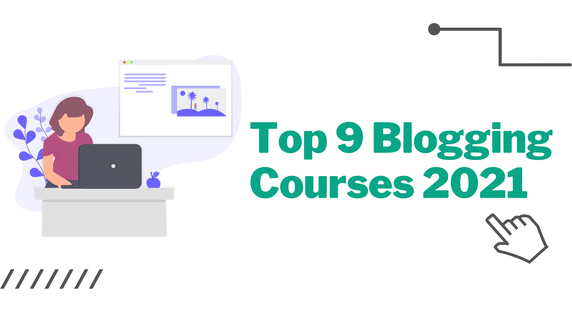 Top 9 Blogging Courses in 2021